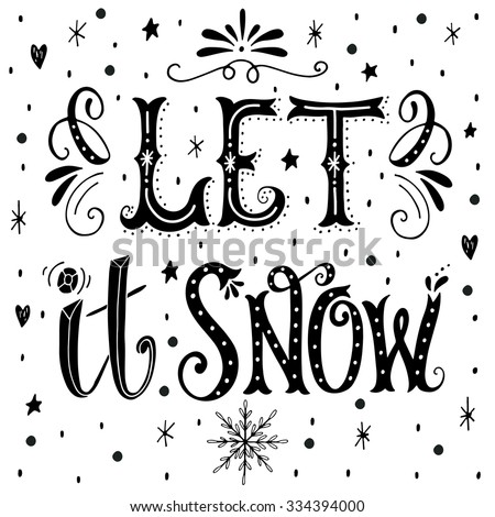 Let it snow. Christmas retro poster with hand lettering and winter decoration elements. This illustration can be used as a greeting card, poster or print. - stock vector