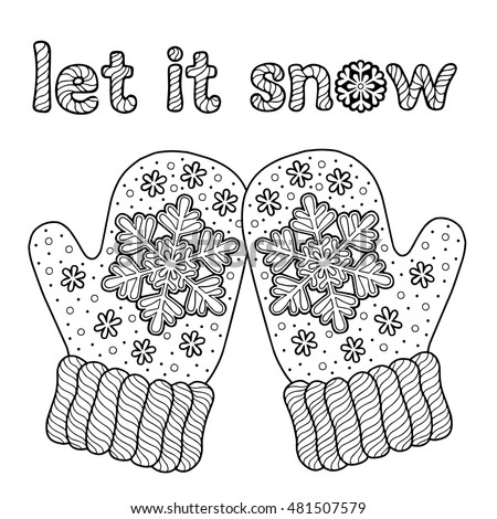 Let Snow Coloring Page Adults Hand Stock Vector 481507579