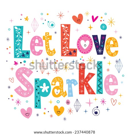 Let love sparkle typography lettering decorative type card - stock vector