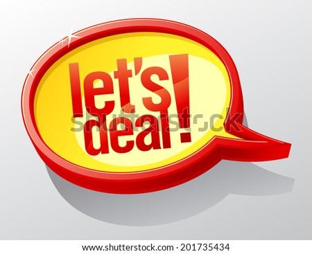 Let`s deal speech bubble symbol. - stock vector