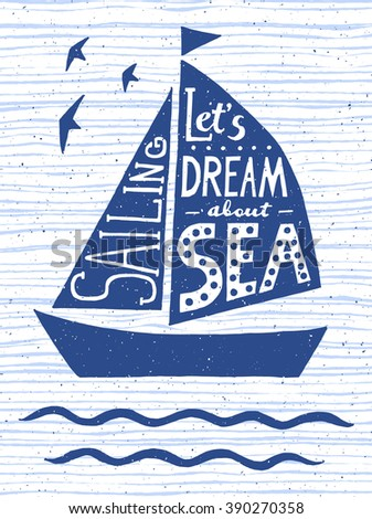Let's dream about sea. Hand drawn vintage poster with quote lettering. Inspirational and motivational print for T-shirts and bags. Quote. Typography poster. Vector - stock vector