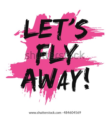 lets fly away brush lettering vector stock vector royalty free