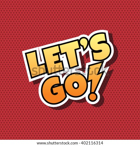 Let's Go Comic Speech Bubble Cartoon Theme vector art illustration