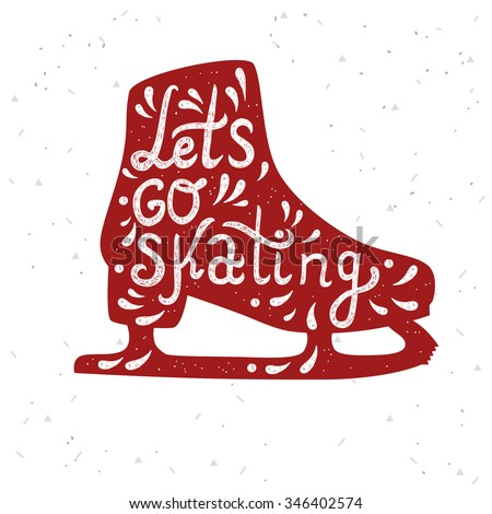 Let's Go Skating typography. Ice Skate label logo design. Ice skating boot. Vector illustration. - stock vector