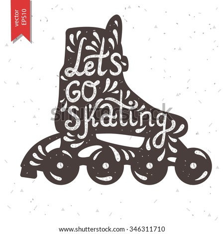 Let's Go Skating typography. Roller Skate label logo design. Inline skating boot. Vector illustration. - stock vector