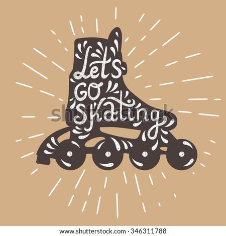 Let's Go Skating typography. Roller Skate label logo design. Inline skating boot with shine. Vector illustration. - stock vector