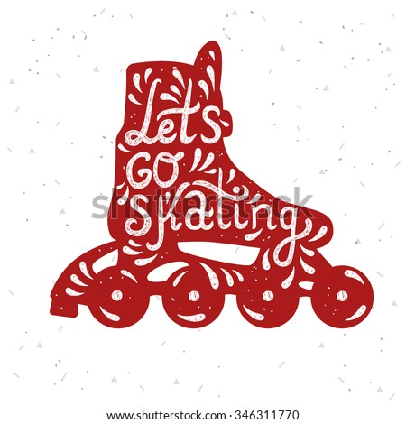 Let's Go Skating typography. Roller Skate label logo design. Line skating boot. Vector illustration. - stock vector