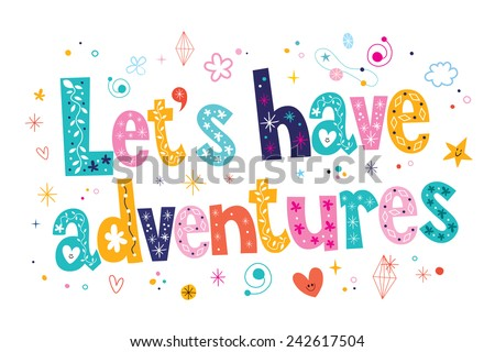 Let's have adventures typography lettering decorative text - stock vector