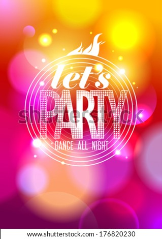 Let`s party design on a bokeh background, vector Eps10. - stock vector