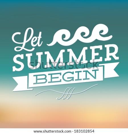Let Summer Begin Vector | Summer Typographic Symbol - stock vector
