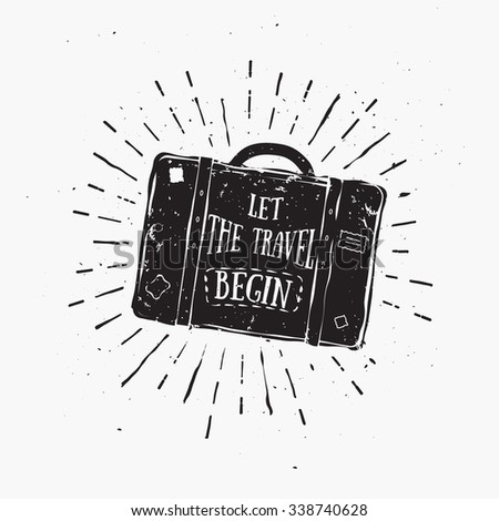 Let The Travel Begin. Motivational Quote On Suitcase. Vintage illustration for poster, banner, cover or your business works. - stock vector