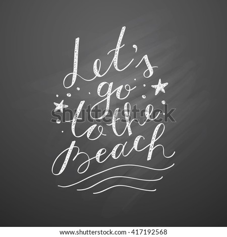 lets go to the beach, vector lettering on chalkboard - stock vector
