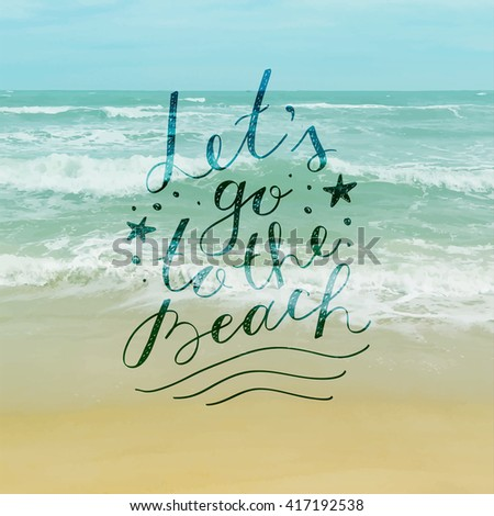 lets go to the beach, vector lettering on seascape background - stock vector