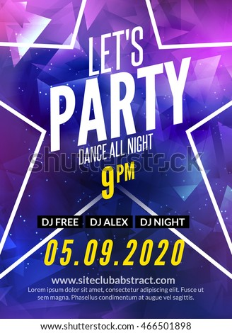 Lets party design poster. Night club template. Music party invitation from DJ.