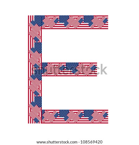 Letter E made of USA flags on white background from USA flag collection, Vector Illustration