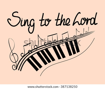 Lettering Bible Sing to the Lord with notes and keyboards - stock vector