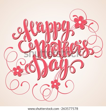 Lettering Happy mothers day Card. Calligraphic inscription. Vector illustration  - stock vector