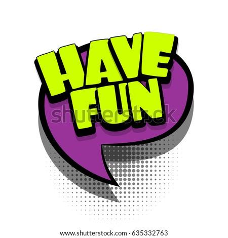 Lettering HAVE FUN Comics Book Text Balloon Bubble Icon Speech Phrase Cartoon Font