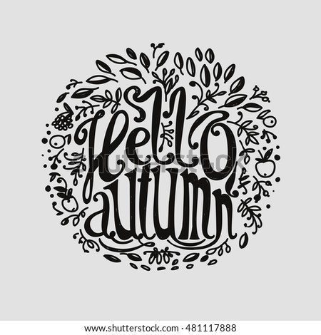 "Lettering ""Hello Autumn"". The inscription and the natural elements. The leaves and berries. Autumn Round frame."