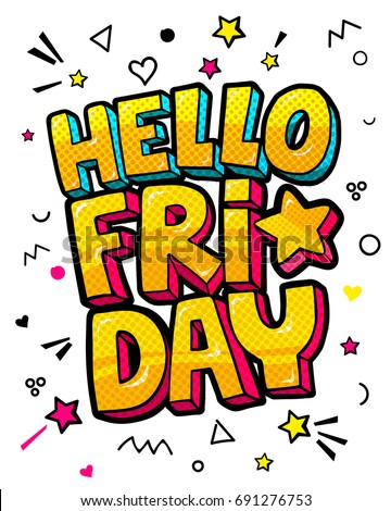 Lettering hello friday week day comic sound effects pop art vector style