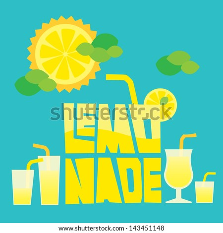 Lettering Lemonade with glasses of lemonade and sunny lemon with clouds like a mint leaves. Layered file - stock vector