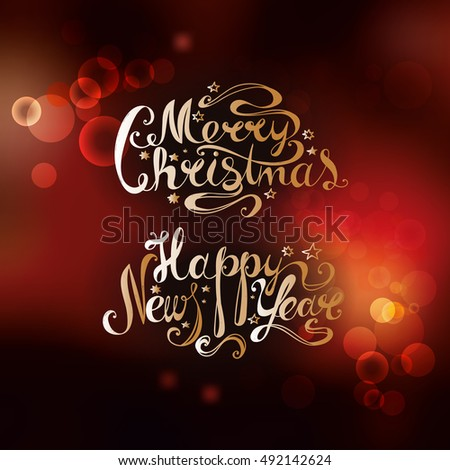"Lettering ""Merry Christmas and Happy New Year."" Twisted font on blurred festive background. Bokeh effect. Hand drawing. Congratulations on Christmas and New Year. Red, gold"