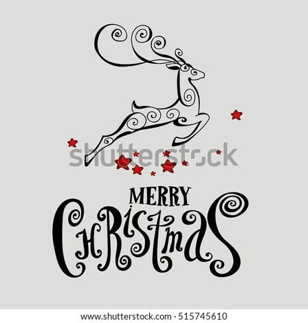 "Lettering ""Merry Christmas."" Composition with reindeer. Twisted Individual font. Hand drawing. Congratulations on Christmas. Red Star. Black deer and letters, red stars"