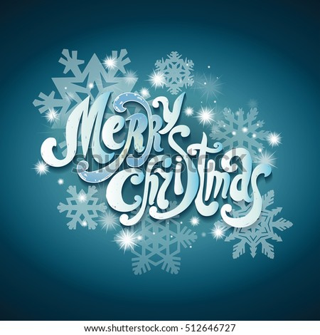 "Lettering ""Merry Christmas."" Handwriting. Design font. Blue background, bright letters. Snowflakes"