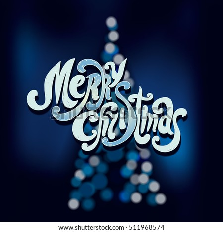 "Lettering ""Merry Christmas."" Handwriting. Design font. The composition on the background of Christmas tree. Bokeh effect. Blue."
