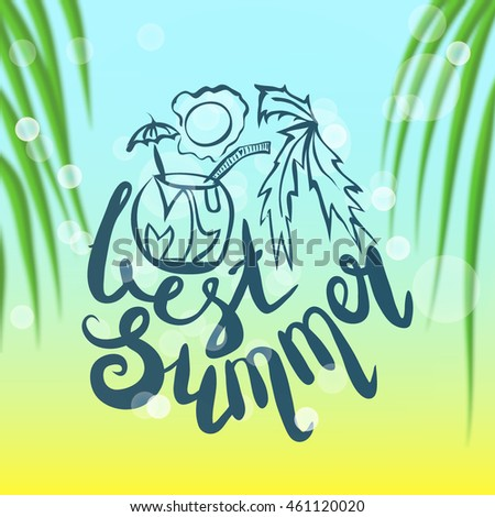 Lettering, Message: My Best Summer. Color Hand Drawn Vector Illustration,  Brush Pen