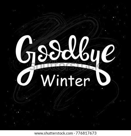 Lettering On Chalkboard Background Goodbye Winter Stock Vector