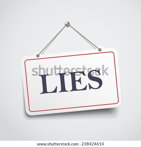 lies hanging sign isolated on white wall  - stock vector