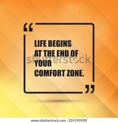 Life Begins at the End of Your Comfort Zone. - Inspirational Quote, Slogan, Saying - Success Concept, Banner Design on Abstract Background - stock vector