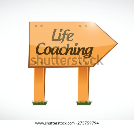 life coaching wood sign concept illustration design over white