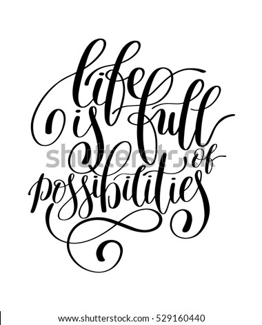 Life Is Full Of Possibilities Inspirational Quote In English Hand Drawn Text Vector Illustration