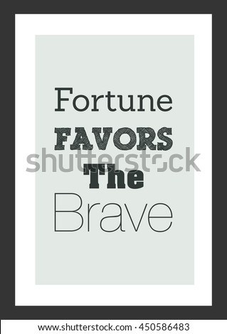 fortune favors the brave Brave scottish gifts is a unique scottish gift company designing and making, where possible, our goods in the uk brave scottish gifts make scottish themed t shirts, aprons, towels, mugs, cards, prints, coasters, bags.