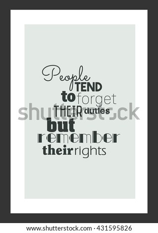 Life quote people tend forget their stock vector 431595826 people tend to forget their duties but remember their rights altavistaventures Image collections