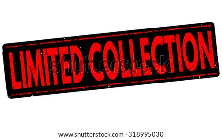 Limited Collection grunge rubber stamp on white background, vector illustration - stock vector