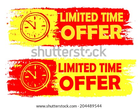 limited time offer with clock signs banners - text in yellow and red drawn labels with symbols, business commerce shopping concept, vector - stock vector
