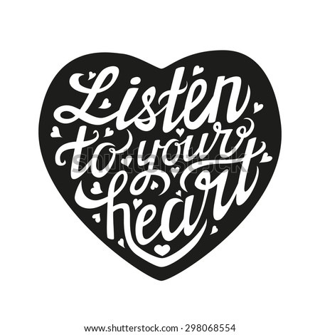 Listen to your heart typography poster.Romantic hand drawn lettering card.Vector illustration isolated on white - stock vector