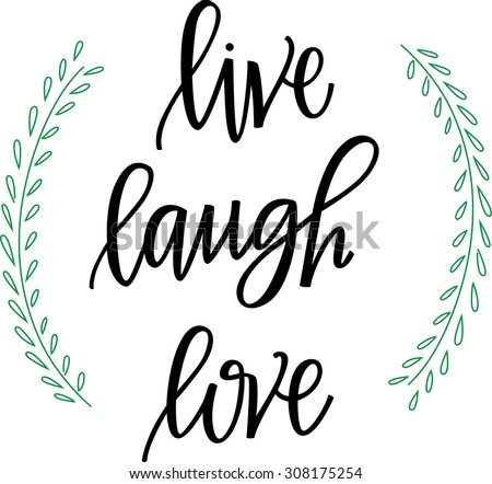live love laugh quote stock images royalty free images vectors shutterstock. Black Bedroom Furniture Sets. Home Design Ideas
