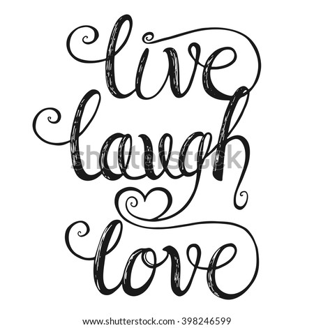 Live Laugh Love Quote Adorable Live Laugh Love Hand Lettering Quote Stock Vector 398246599