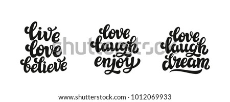 Live Love Believe, Love Laugh, Enjoy, Love Laugh Dream. Set Of Hand