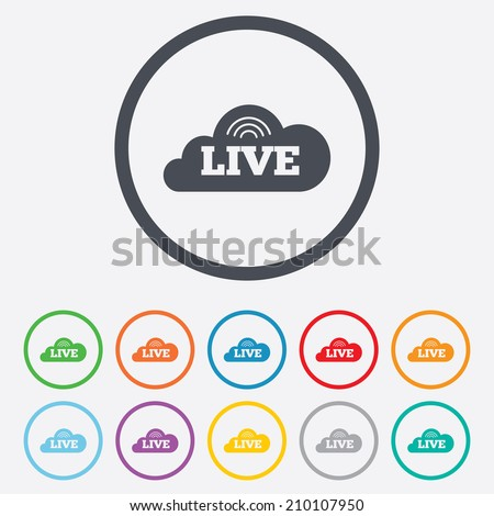 Live sign icon. On air stream symbol. Round circle buttons with frame