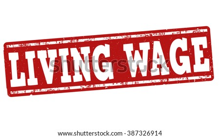 Living wage grunge rubber stamp on white background, vector illustration - stock vector