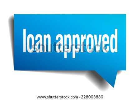 loan approved blue 3d realistic paper speech bubble - stock vector