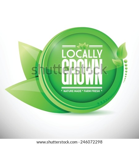 locally grown leave natural seal illustration design over a white background - stock vector