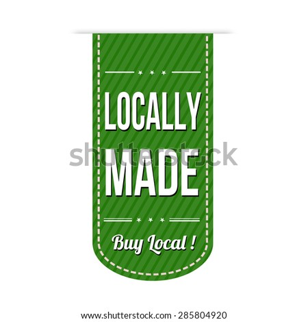Locally made green banner design over a white background, vector illustration - stock vector