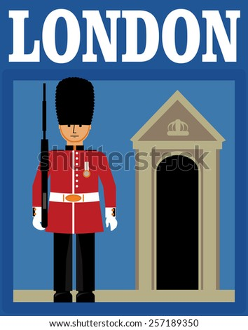 London poster. Queen's Guard and his guardhouse. - stock vector