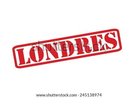 LONDRES (LONDON) Red Rubber Stamp Vector over a white background. - stock vector